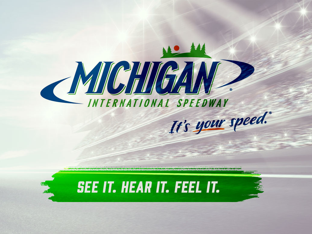 Michigan International Speedway - It's your speed