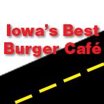 Iowa's Best Burger Cafe Kellogg Iowa